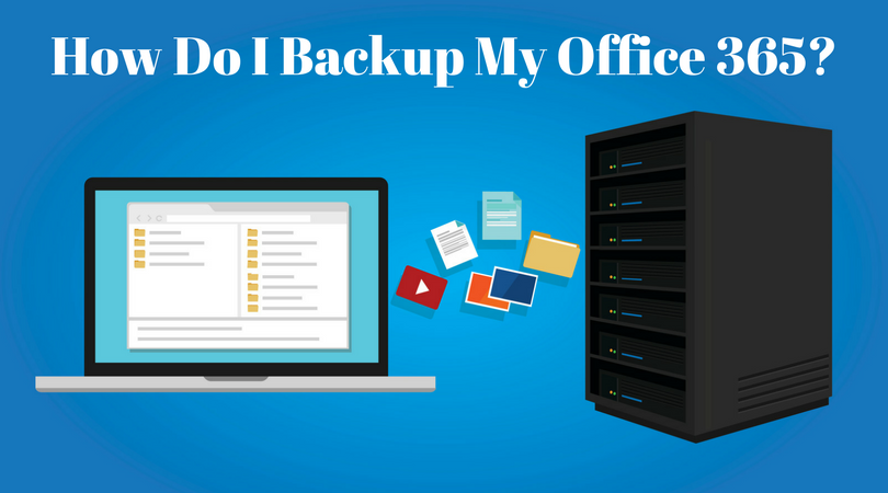 Tips on Backing Up Data When Using Office 365