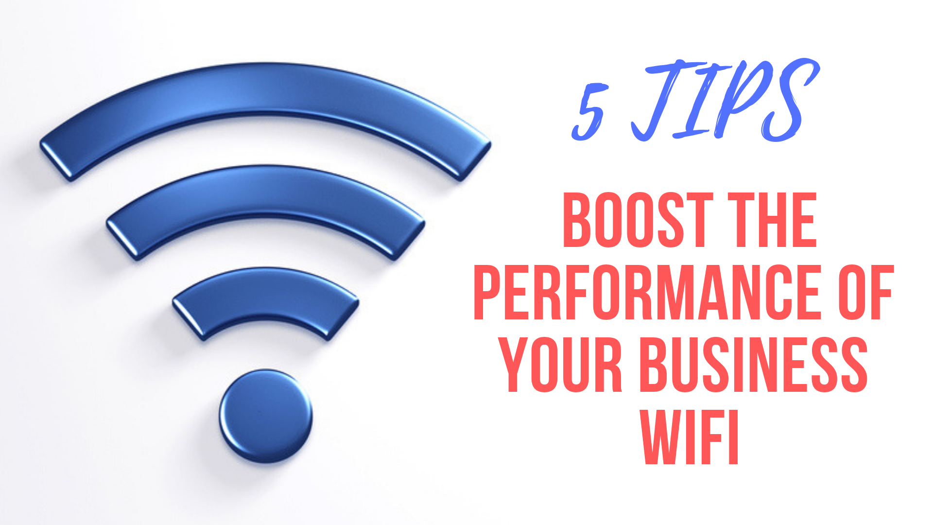 Boost The Performance Of Your Business WiFi